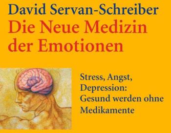 Die Neue Medizin der Emotionen: Stress, Angst, Depression: - Gesund werden ohne Medikamente.